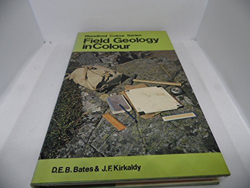 Field Geology in Colour By Denis E.B. Bates