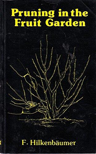 Pruning in the Fruit Garden By F. Hilkenbaumer