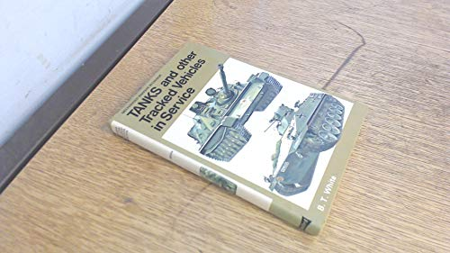 Tanks and Other Tracked Vehicles in Service by Brian Terence White