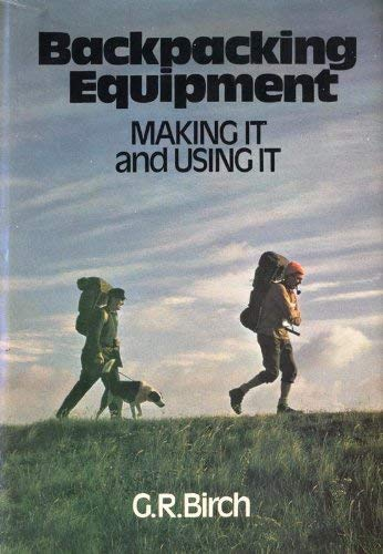 Backpacking Equipment By Geoff Birch
