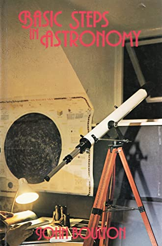 Basic Steps in Astronomy By John Boulton