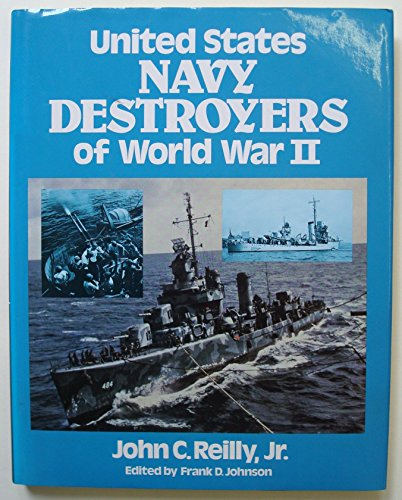 United States Navy Destroyers of World War II in Action By John C. Reilly