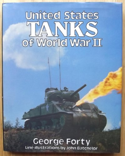 United States Tanks of World War II By George Forty