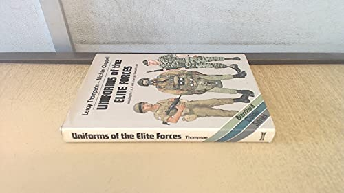 Uniforms of the Elite Forces, Including the S. A. S. and American Special Forces (Blandford Colour Series) By Leroy Thompson