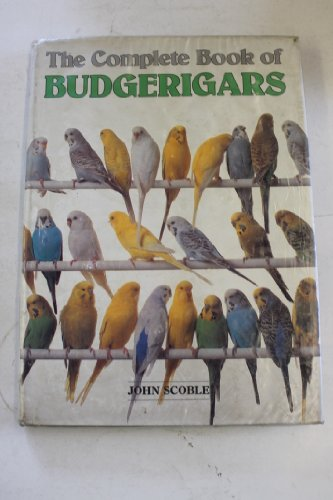 Complete Book of Budgerigars By John Scoble
