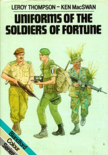 Uniforms of the Soldiers of Fortune By Leroy Thompson