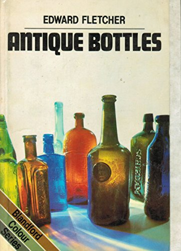 Antique Bottles (Colour) By Edward Fletcher