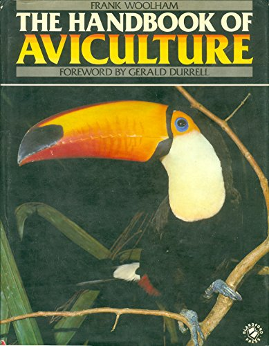 The Handbook of Aviculture By Frank Woolham