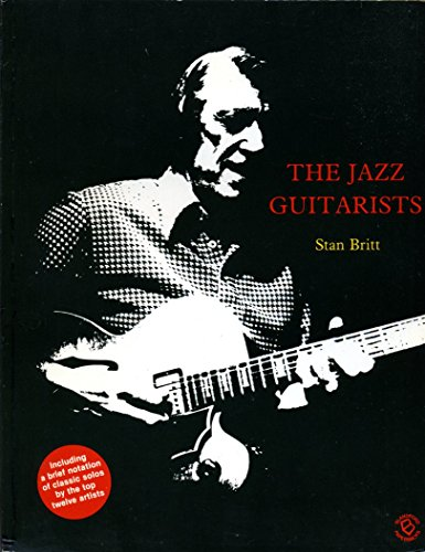 Jazz Guitarists By Stan Britt