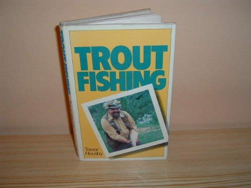 Trout Fishing By Trevor Housby