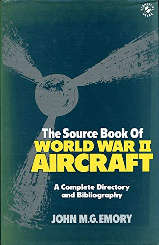 Source Book of World War II Aircraft By John Emory