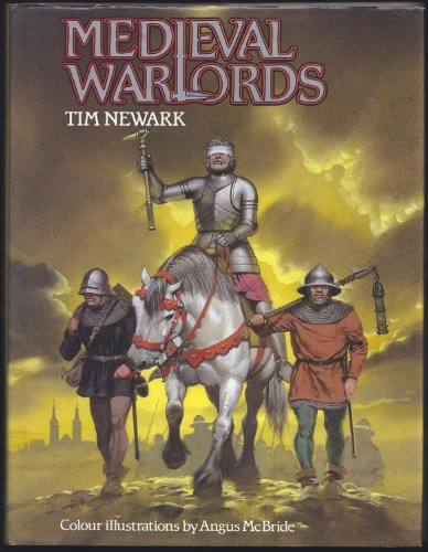 Medieval Warlords By Tim Newark
