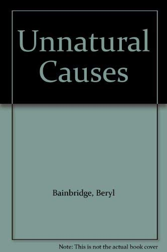 Unnatural Causes By Edited by Beryl Bainbridge
