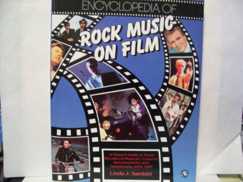 Encyclopaedia of Rock Music on Film By Linda J. Sandahl