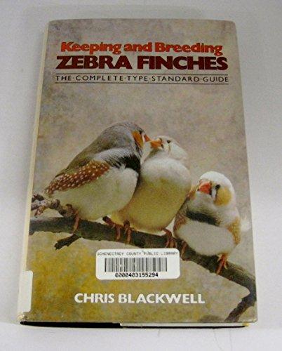 Keeping/Breeding Zebra Finches By Chris Blackwell