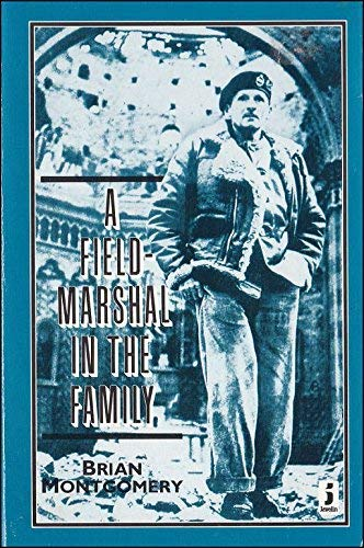 Field-marshal in the Family By Brian Montgomery
