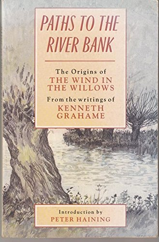 Paths to the Riverbank By Kenneth Grahame