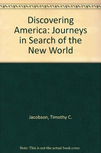 Discovering America: Journeys in Search of the New World by Timothy C. Jacobson
