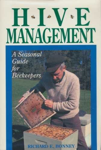 Hive Management: Seasonal Guide for Beekeepers by Richard E. Bonney