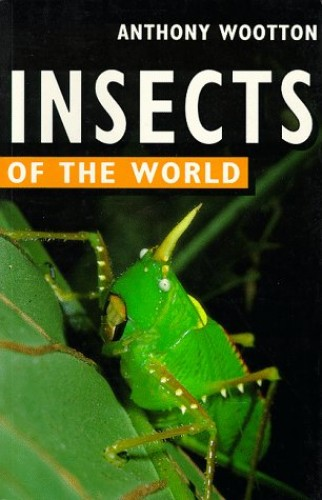 Insects of the World By Anthony Wootton