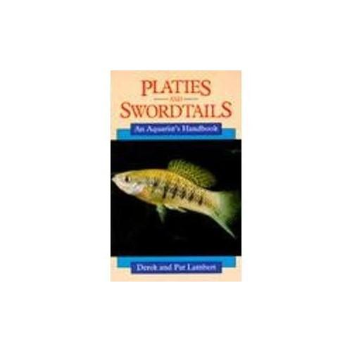 Platies and Swordtails By Derek  Lambert