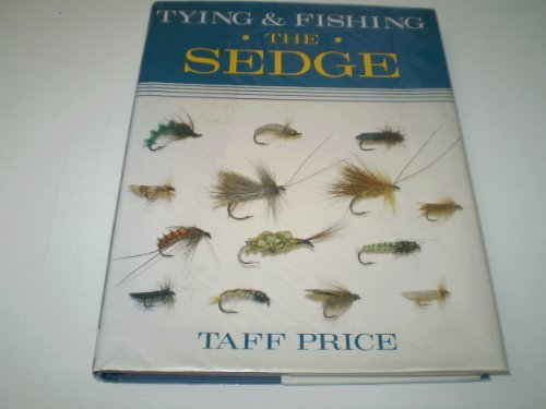 Tying and Fishing the Sedge by Price, Taff Hardback Book The Cheap Fast Free