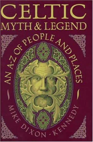 Celtic Myth and Legend By Mike Dixon-Kennedy