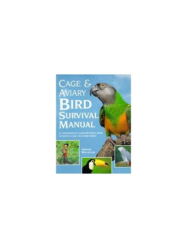 Cage and Aviary Bird Survival Manual By Graham Wellstead