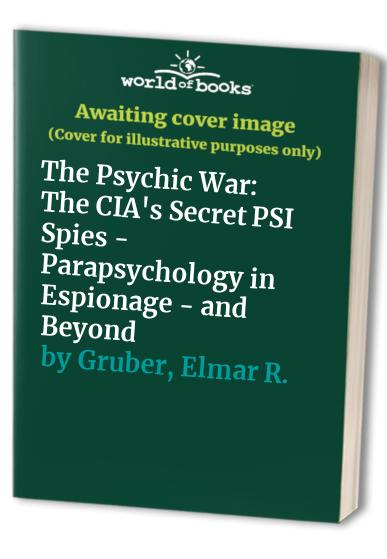 The Psychic War by Elmar R. Gruber