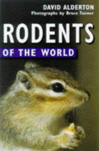 Rodents of the World By David Alderton