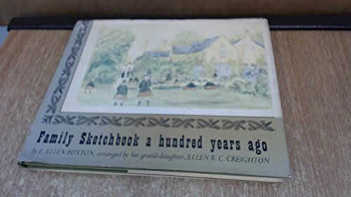 Family Sketch Book a Hundred Years Ago By Ellen Buxton