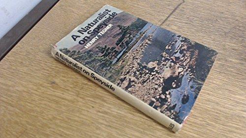 Naturalist on Speyside By Henry Tegner