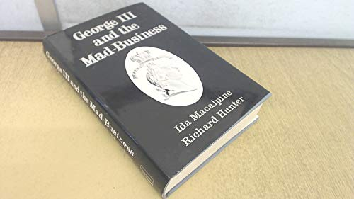 George III and the Mad-business By Ida Macalpine