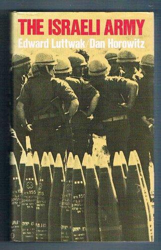 Israeli Army, 1945-73 By Edward N. Luttwak