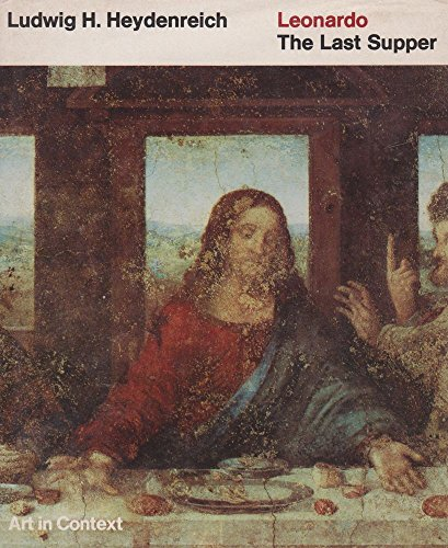 """Leonardo's """"Last Supper"""" By Ludwig H. Heydenreich"""