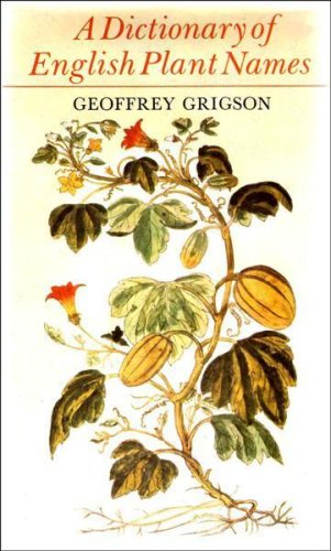 Dictionary of English Plant Names By Geoffrey Grigson