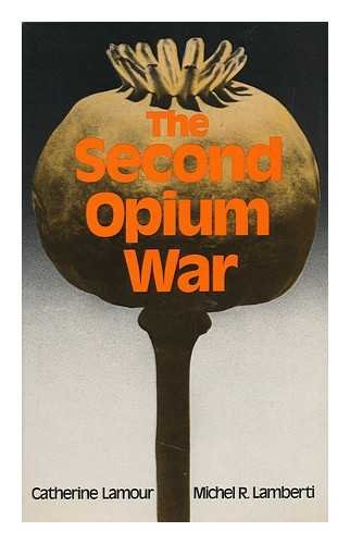 Second Opium War By Catherine Lamour