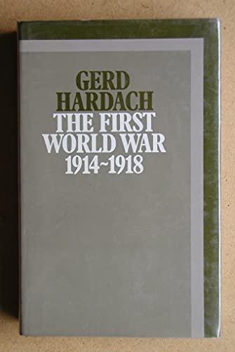 First World War, 1914-18 By Gerd Hardach