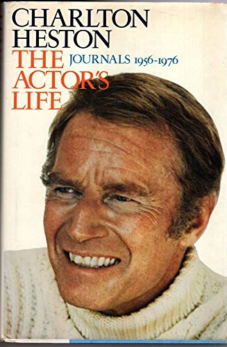 Actor's Life: Journals, 1956-76 By Charlton Heston