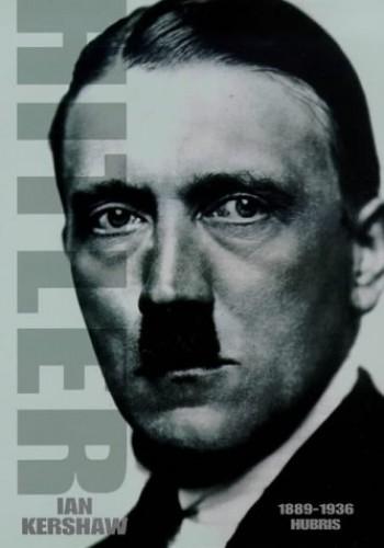 Hitler: 1889-1936: Hubris By Ian Kershaw