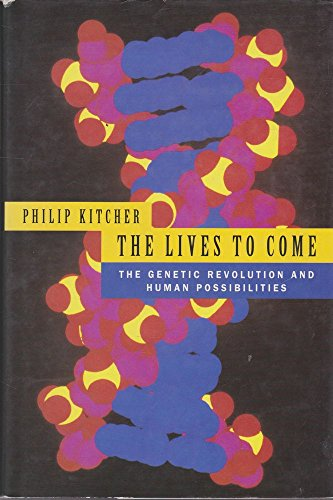 The Lives to Come By Philip Kitcher