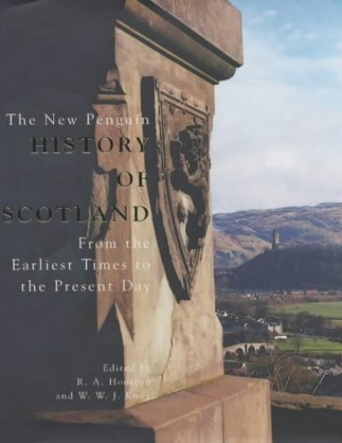 The New Penguin History of Scotland By Edited by R. A. Houston