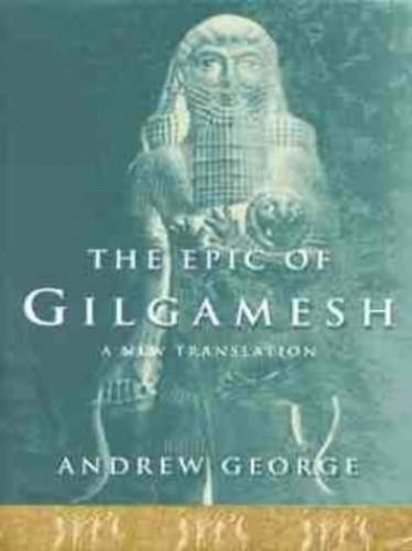 The Epic of Gilgamesh By Andrew George