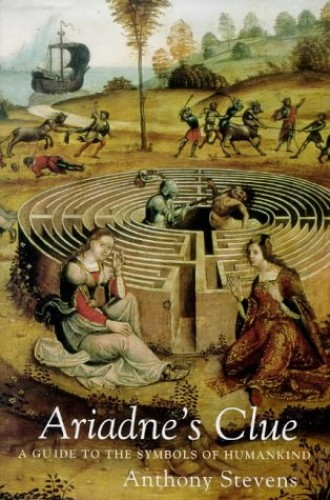 Ariadne's Clue: A Guide to the Symbols of Humankind By Anthony Stevens