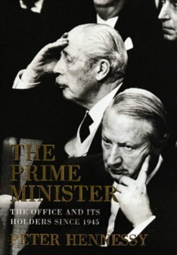 The Prime Minister By Peter Hennessy