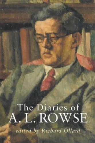 The Diaries of A.L.Rowse von Dr. Alfred Lestie Rowe