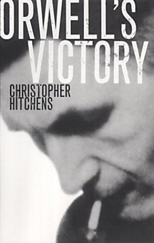 Orwell's Victory par Christopher Hitchens