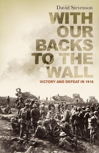 With Our Backs to the Wall By David Stevenson