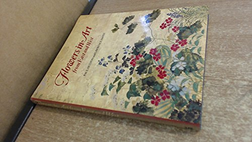 Flowers in Art from East and West by Paul Hulton