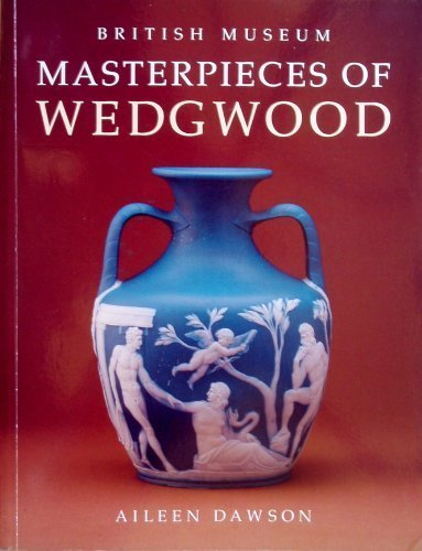 Masterpieces of Wedgwood in the British Museum By Aileen Dawson